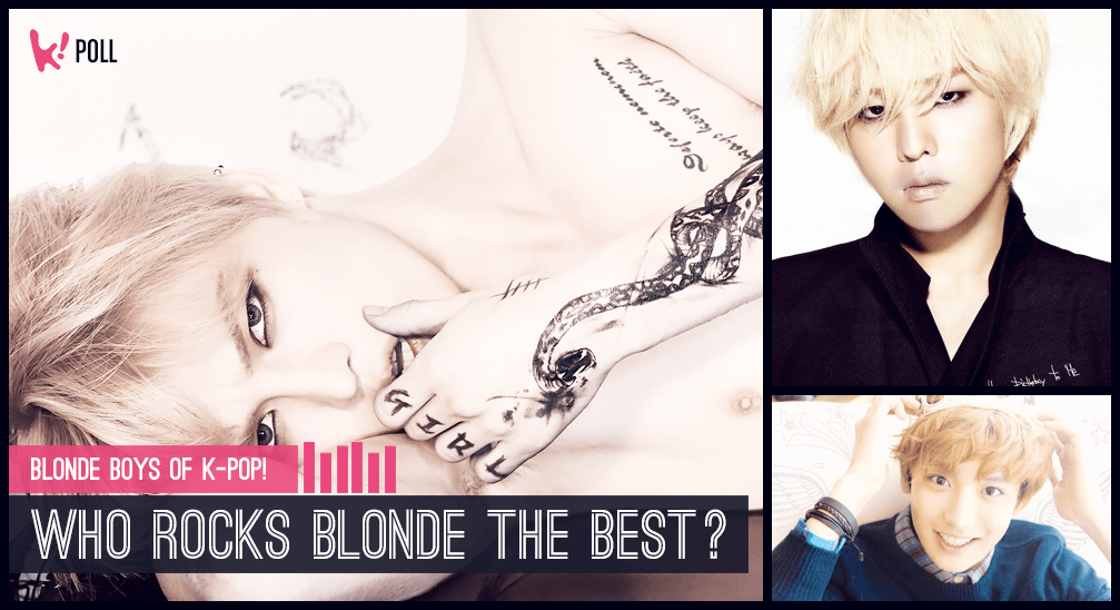 G Dragon Hairstyle POLL] 13 Blonde Boys O...