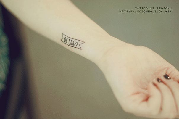 """""""Be Brave"""" Tattoo By Seoeon"""
